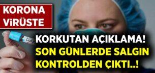 Koronavirüste Korkutan Açıklama Geldi! Türkiye'de Salgın Kontrolden Çıktı.